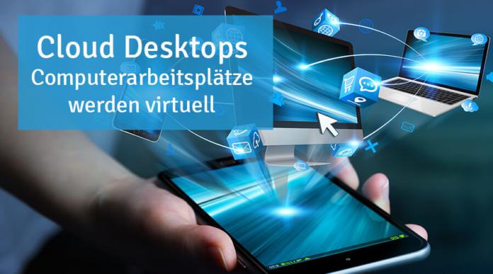 390723 696x387 - Cloud Desktops: Computerarbeitsplätze werden virtuell